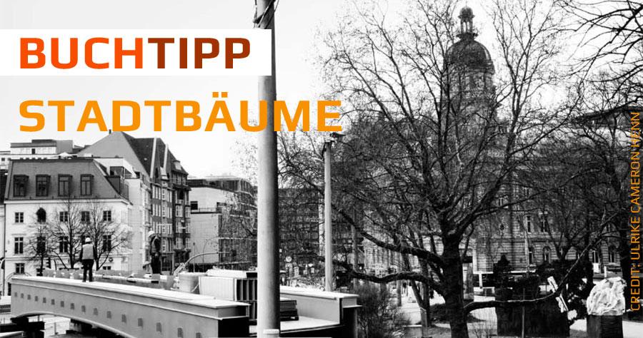 Buchtipp: Kühne Helden - Stadtbäume in Hamburg