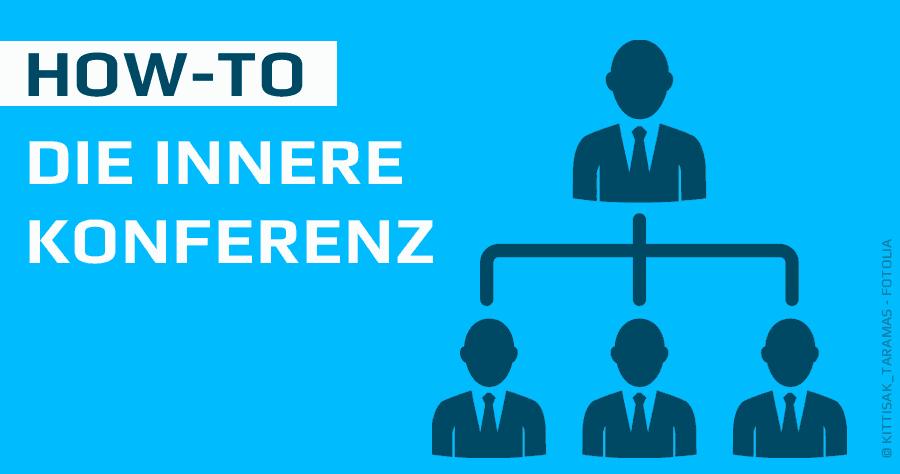 HOW TO Die innere Konferenz