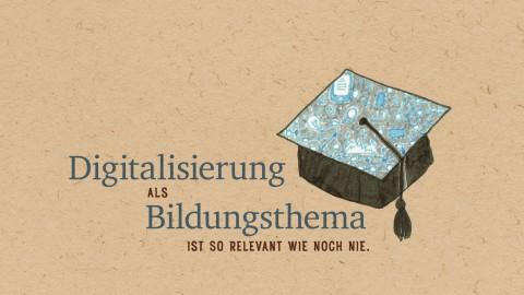Digitalisierung als Bildungsthema